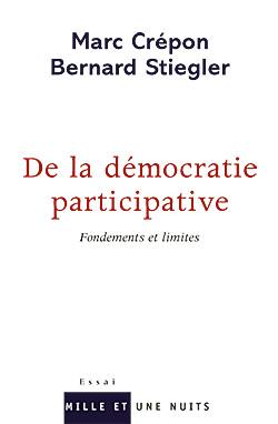 DE LA DEMOCRATIE PARTICIPATIVE - FONDEMENTS ET LIMITES