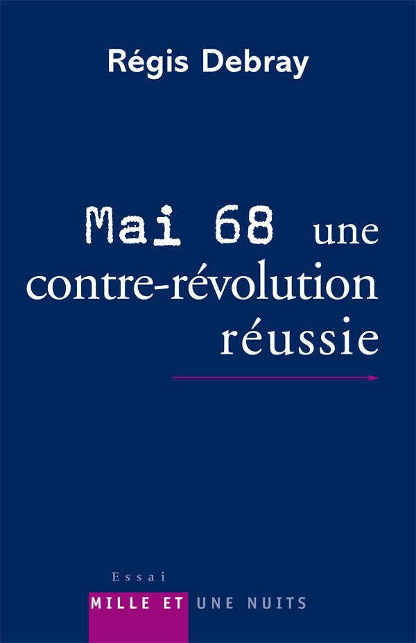 MAI 68 : UNE CONTRE-REVOLUTION REUSSIE