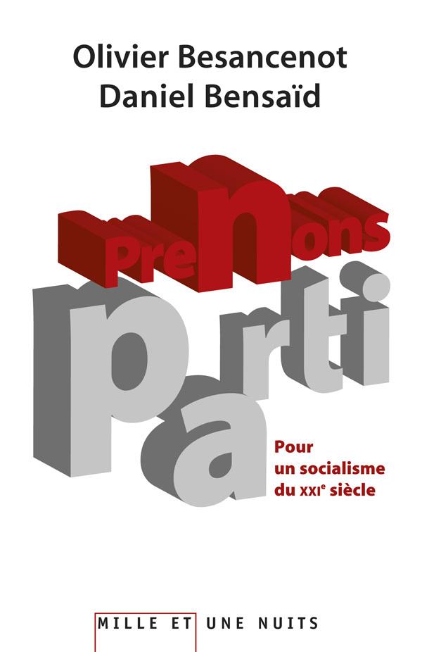 PRENONS PARTI. - POUR UN SOCIALISME DU XXIE SIECLE