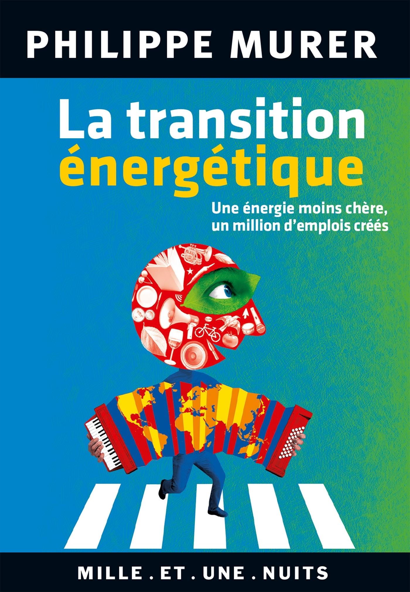 LA TRANSITION ENERGETIQUE - UNE ENERGIE MOINS CHERE, UN MILLION D'EMPLOIS CREES