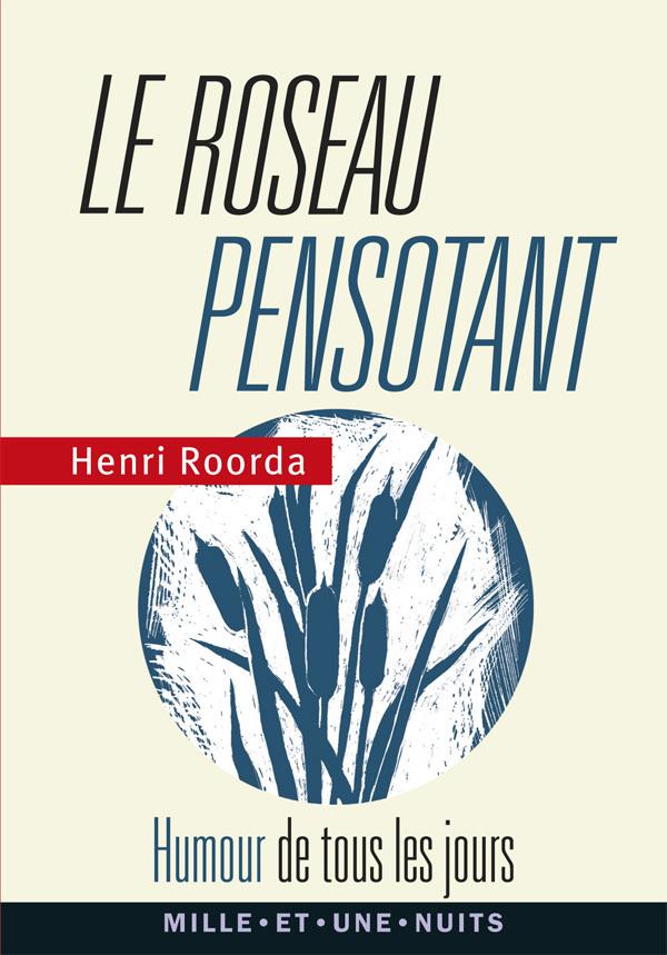 LE ROSEAU PENSOTANT - HUMOUR DE TOUS LES JOURS