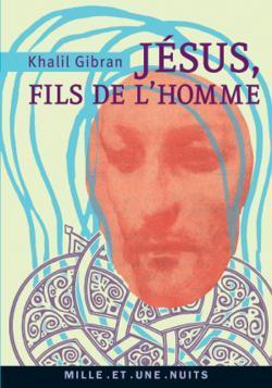 JESUS, FILS DE L'HOMME - SES PAROLES ET SES ACTES RACONTES ET RAPPORTES PAR CEUX QUI L'ONT CONNU