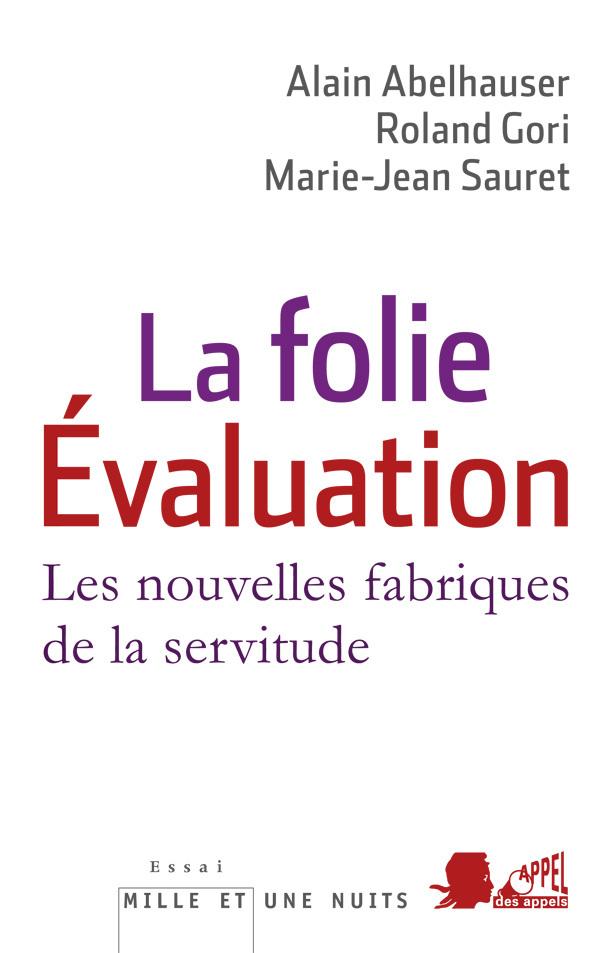 LA FOLIE EVALUATION - LES NOUVELLES FABRIQUES DE LA SERVITUDE