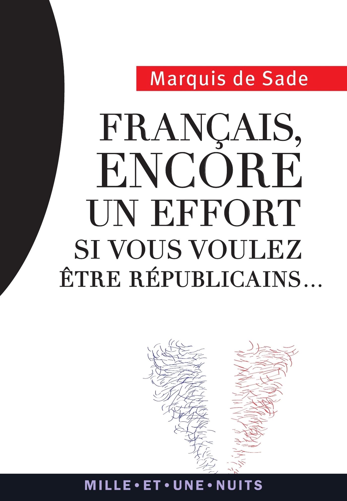 FRANCAIS, ENCORE UN EFFORT... - SI VOUS VOULEZ ETRE REPUBLICAINS