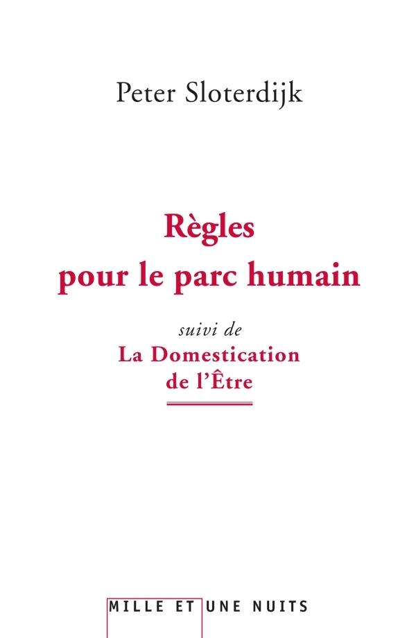 REGLES POUR LE PARC HUMAIN - SUIVI DE LA DOMESTICATION DE L'ETRE