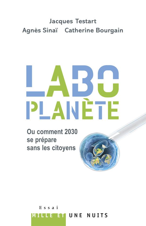 LABO-PLANETE  - OU COMMENT 2030 SE PREPARE SANS LES CITOYENS