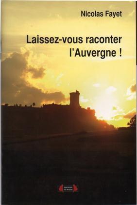 LAISSEZ-VOUS RACONTER L'AUVERGNE