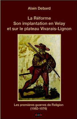 LA REFORME, SON IMPLANTATION EN VELAY