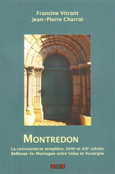 MONTREDON, LA COMMANDERIE TEMPLIERE, XVIII-XIXE SIECLES. VELAY-AUVERGNE