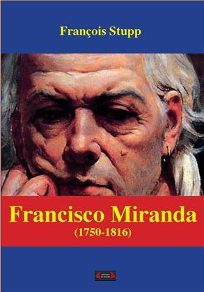 FRANCISCO MIRANDA (1750-1816)