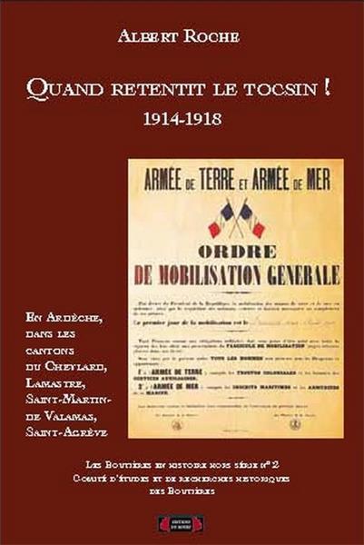 QUAND RETENTIT LE TOCSIN ! 1914-1918. EN ARDECHE