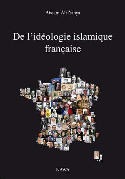 DE L IDEOLOGIE ISLAMIQUE FRANCAISE - 2EME EDITION