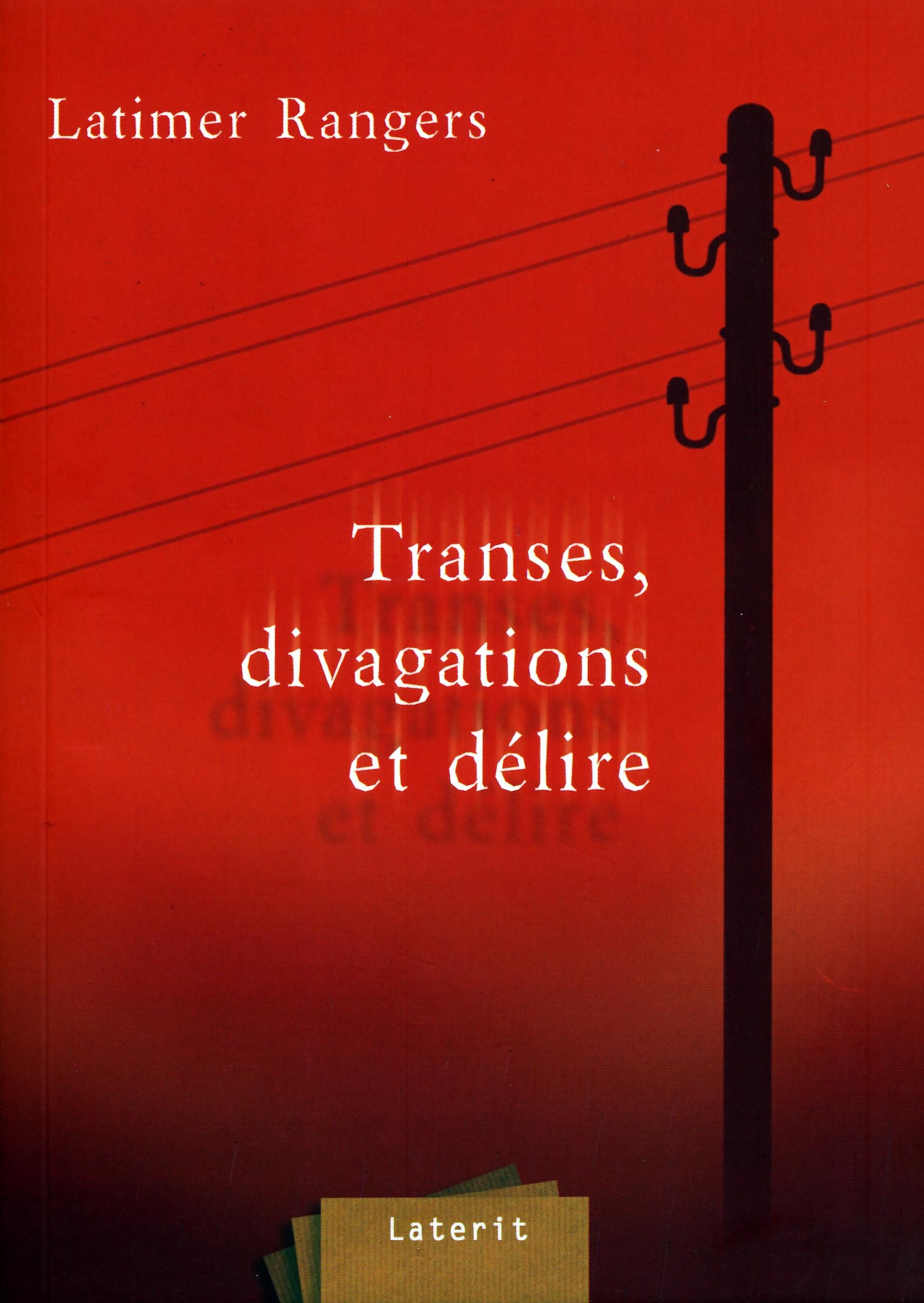 TRANSES,DIVAGATIONS ET DELIRES - LIVRE
