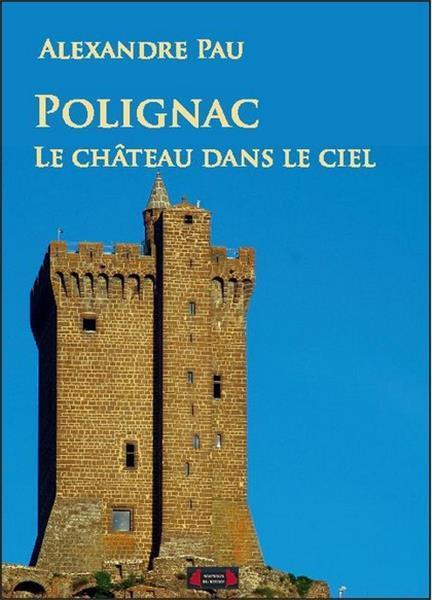 POLIGNAC, LE CHATEAU DANS LE CIEL