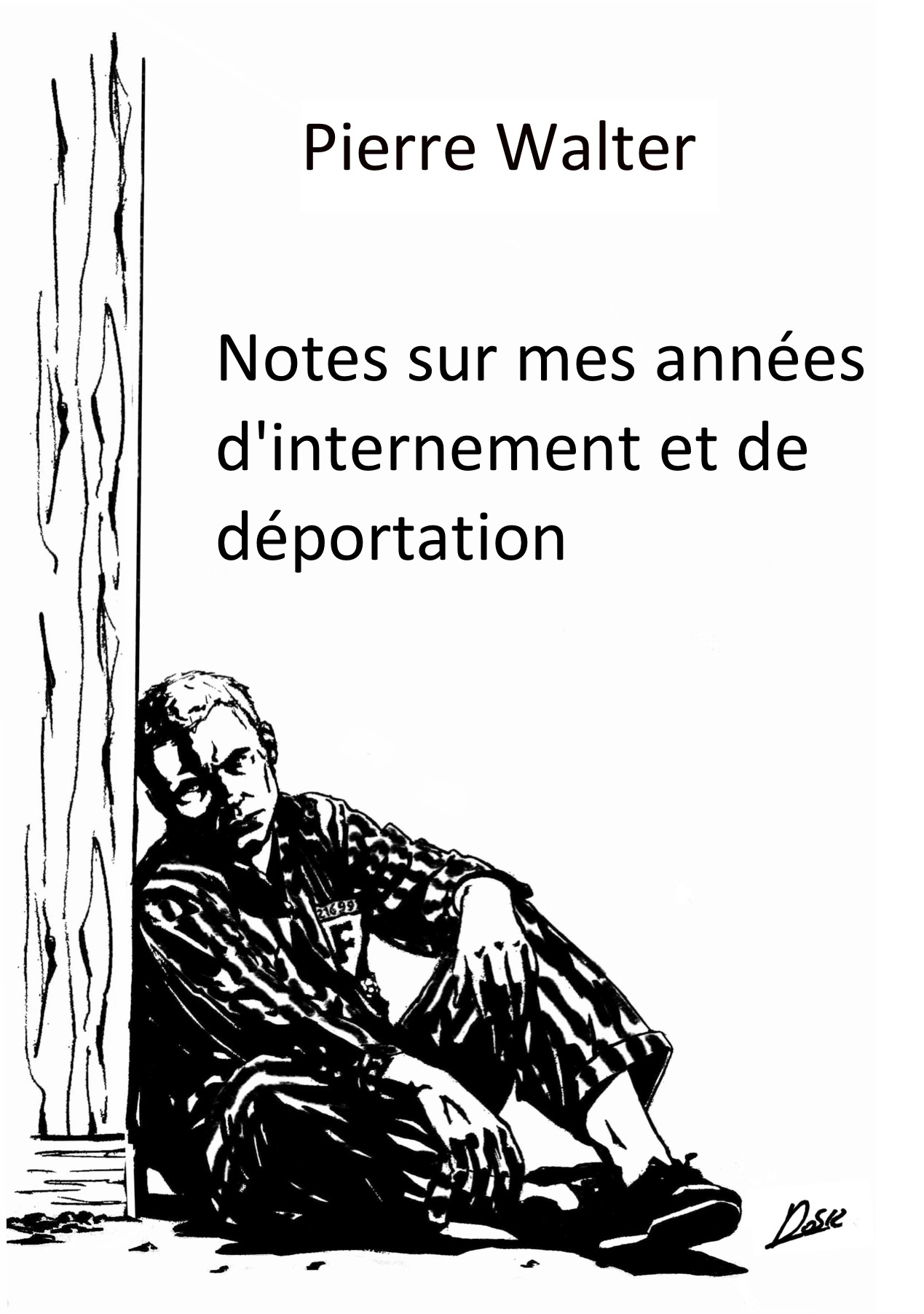 NOTES SUR MES ANNEES D'INTERNEMENT ET DE DEPORTATION