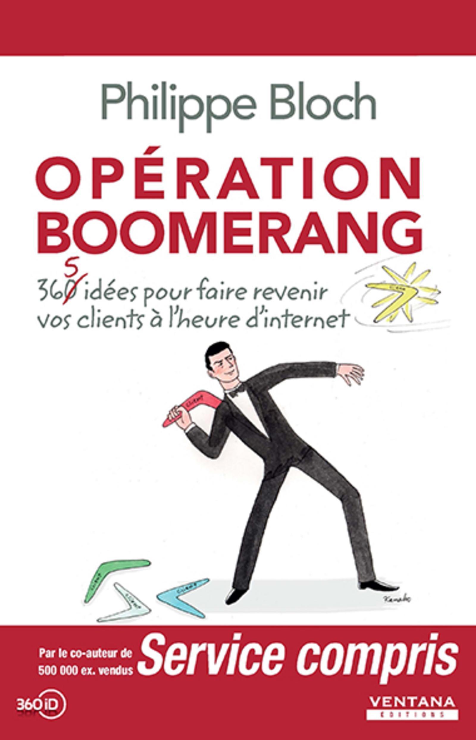 OPERATION BOOMERANG - 365 IDEES POUR FAIRE REVENIR VOS CLIENTS A L'HEURE D'INTERNET.