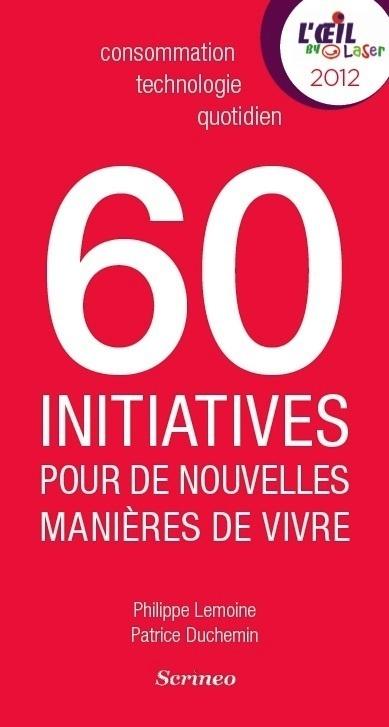 60 INITIATIVES POUR DE NOUVELLES MANIERES DE VIVRE DETECTEES PAR L'OEIL BY LASER
