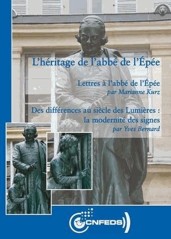 L'HERITAGE DE L'ABBE DE L'EPEE. LETTRES A L'ABBE DE L'EPEE - DES DIFF ERENCES AU SIECLE DES LUMIERES