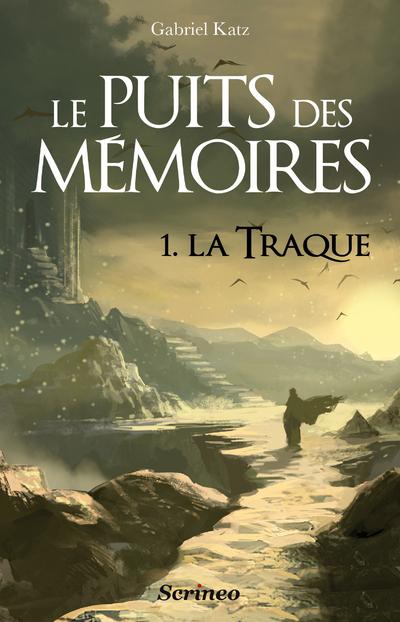 LE PUITS DES MEMOIRES - TOME 01 - LA TRAQUE - VOL01