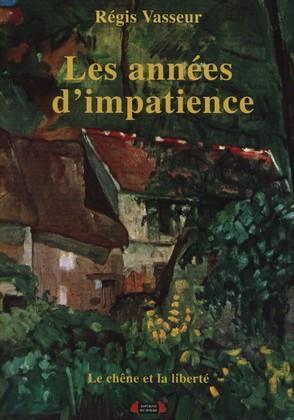 LES ANNEES D'IMPATIENCE