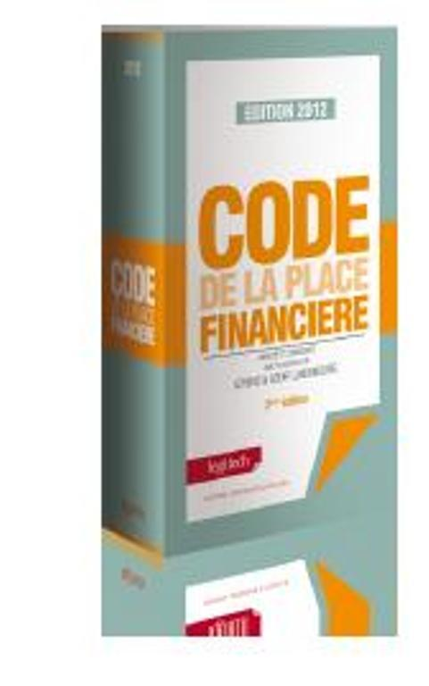 CODE DE LA PLACE FINANCIERE 2012