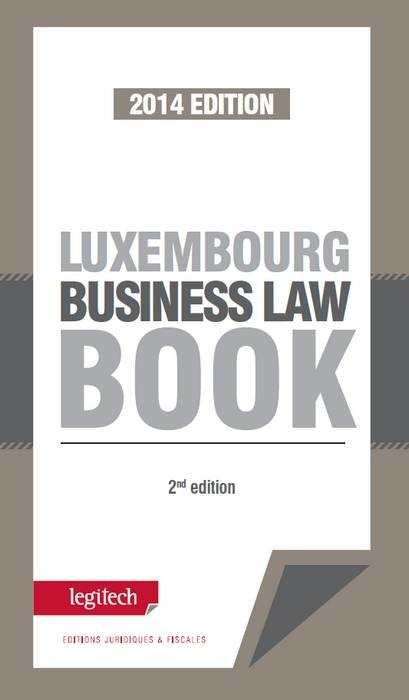 LUXEMBOURG BUSINESS LAW BOOK, 2E ED 2014