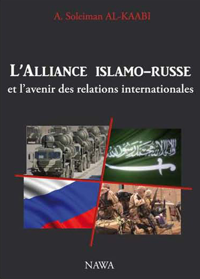 ALLIANCE ISLAMO-RUSSE ET L AVENIR DES RELATIONS INTERNATIONALES (L')