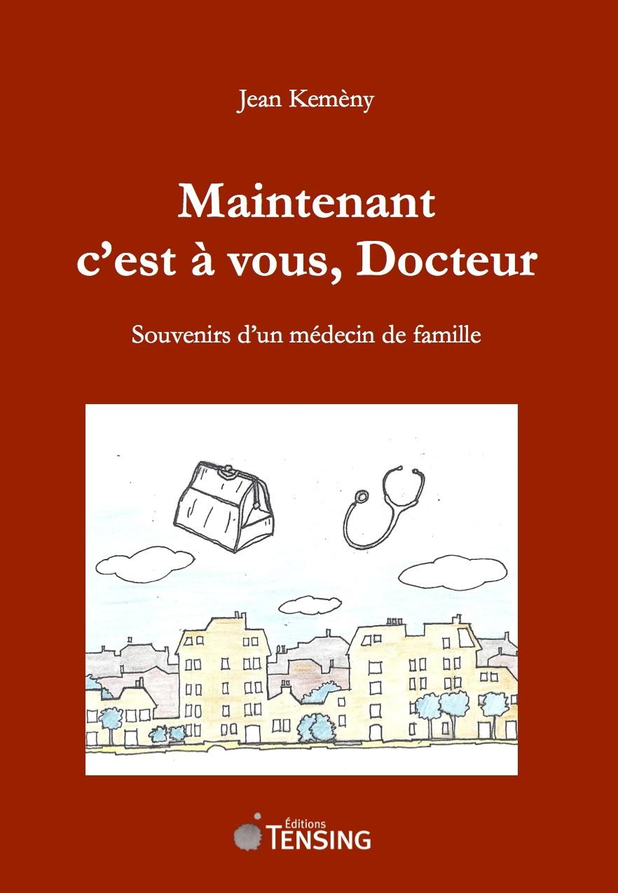 MAINTENANT C'EST A VOUS, DOCTEUR