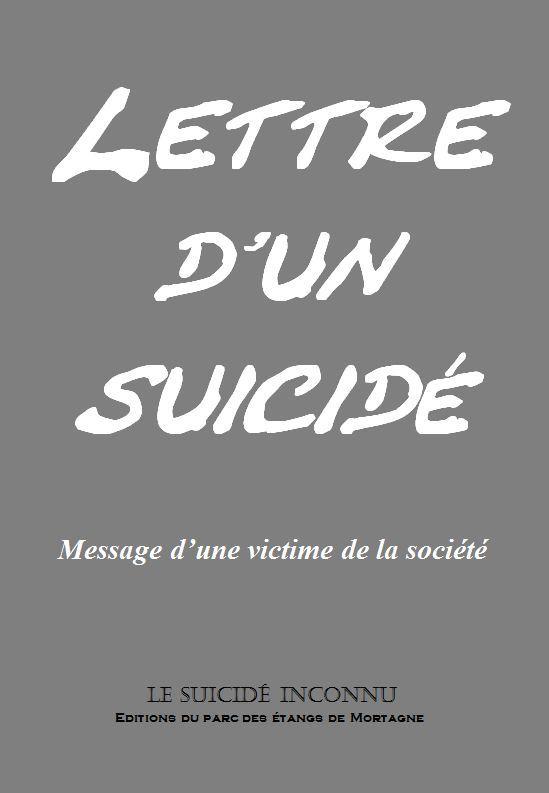 LETTRE D'UN SUICIDE, MESSAGE D'UNE VICTIME DE LA SOCIETE