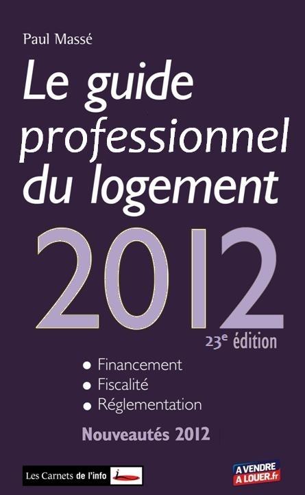 GUIDE COMPLET DU LOGEMENT 2012 (LE)