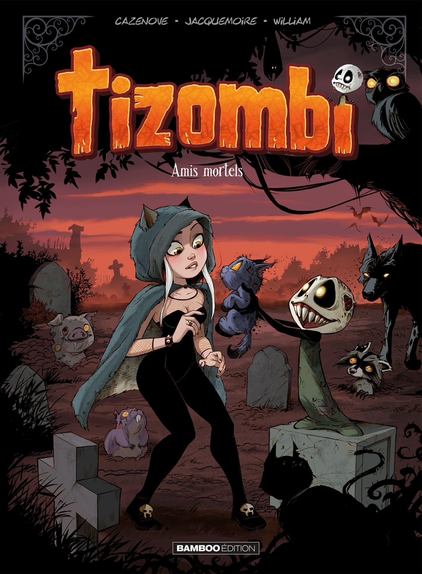 TIZOMBI - TOME 03 - AMIS MORTELS
