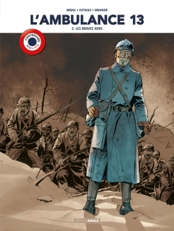 L'AMBULANCE 13 - VOLUME 3  CENTENAIRE 14-18