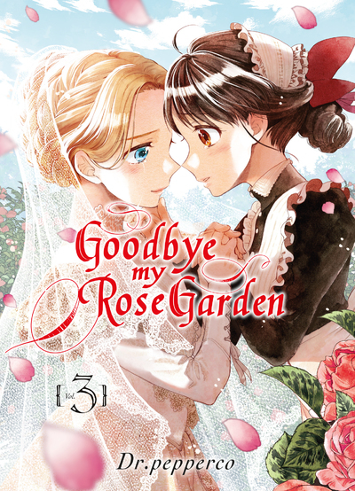 GOODBYE MY ROSE GARDEN T03 - VOL03