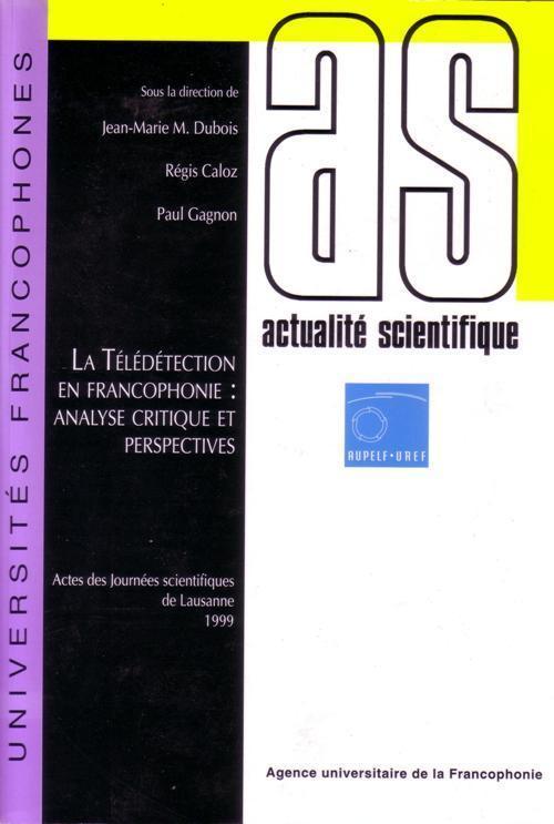 LA TELEDETECTION EN FRANCOPHONIE : ANALYSE CRITIQUE ET PERSPECTIVES