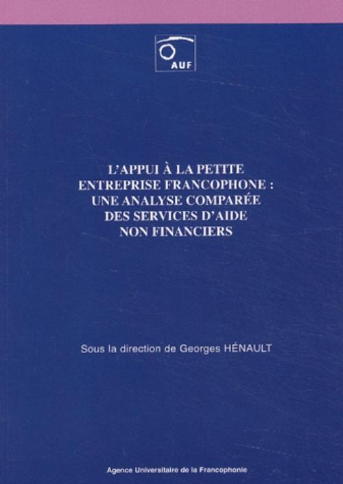 L'APPUI A LA PETITE ENTREPRISE FRANCOPHONE : UNE ANALYSE COMPAREE DES SERVICES D'AIDE NON FINANCIERS