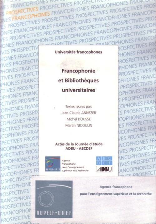 FRANCOPHONIE ET BIBLIOTHEQUES UNIVERSITAIRES