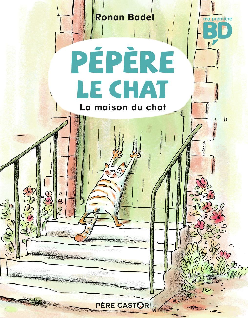 PEPERE LE CHAT - T01 - LA MAISON DU CHAT