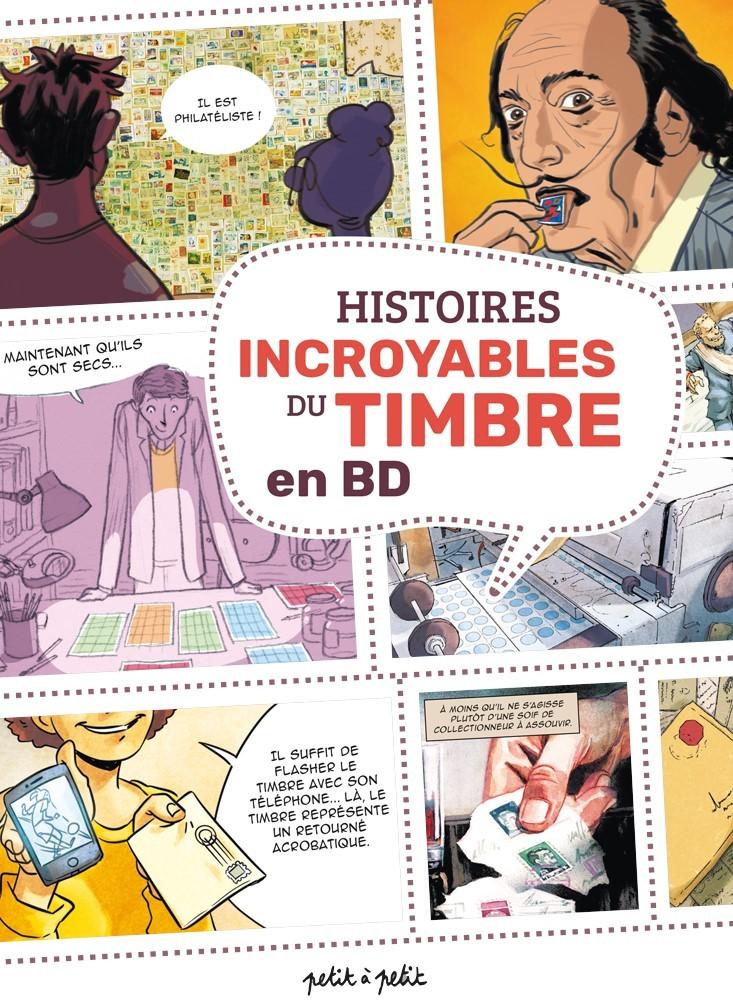 HISTOIRES INCROYABLES DU TIMBRE EN BD - HIST INCROYABLES TIMBRES EN BD