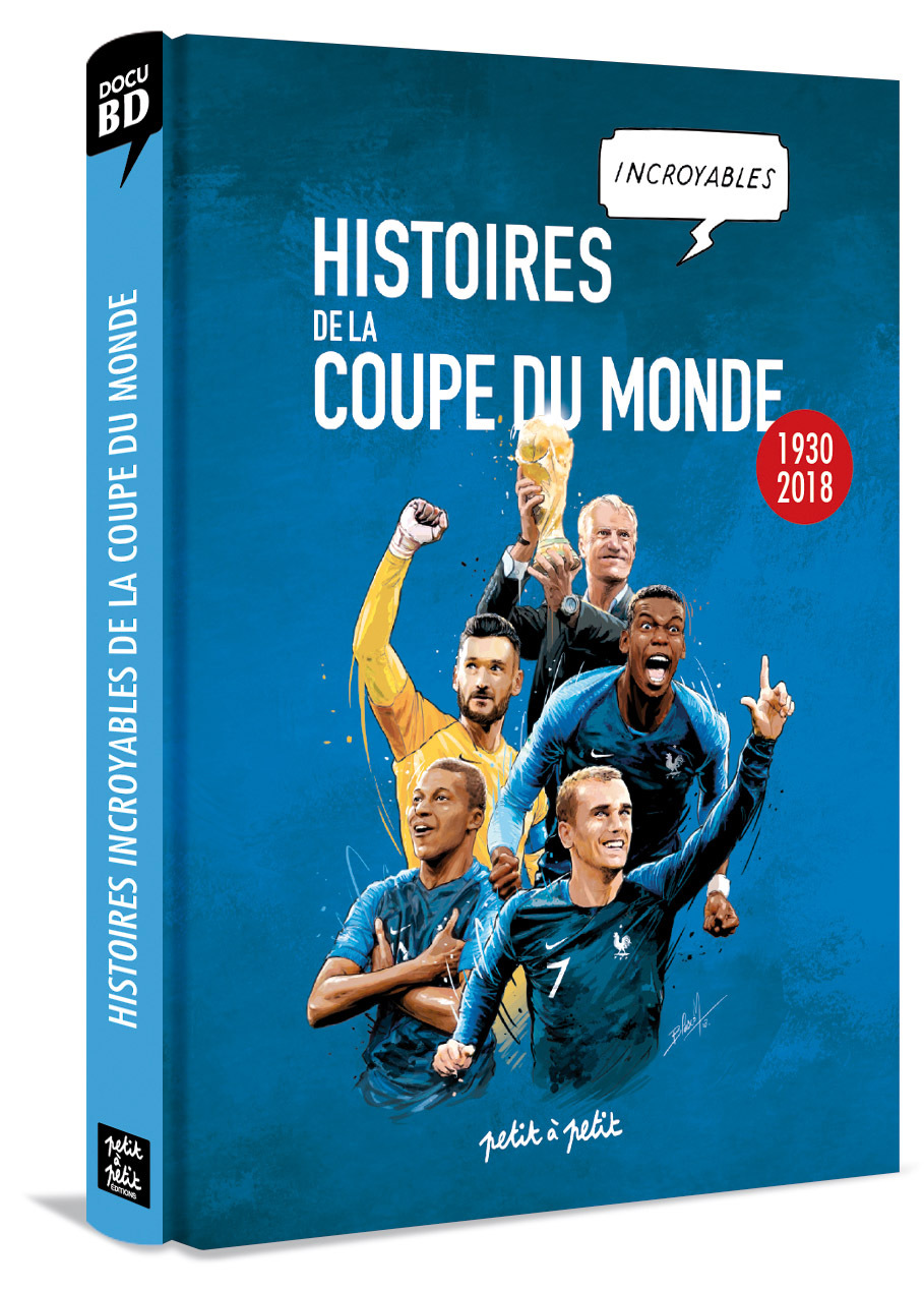 GUIDE EN BD - HISTOIRES INCROYABLES DE LA COUPE DU MONDE DE FOOTBALL EN BD (VERSION ENRICHIE)
