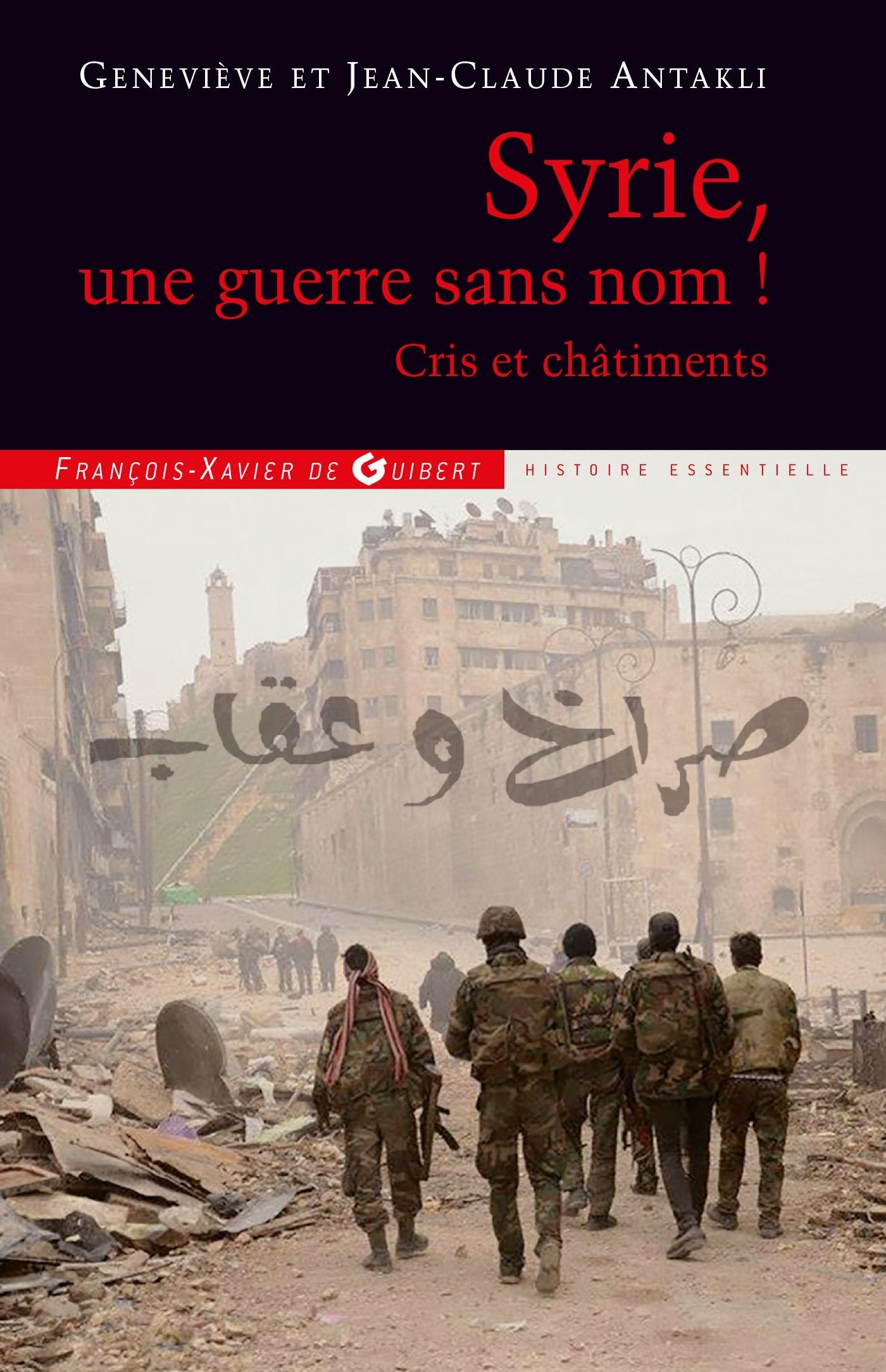 SYRIE, UNE GUERRE SANS NOM ! - CRIS ET CHATIMENTS