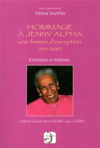 HOMMAGE A JENNY ALPHA UNE FEMME D EXCEPTION (1910-2010)