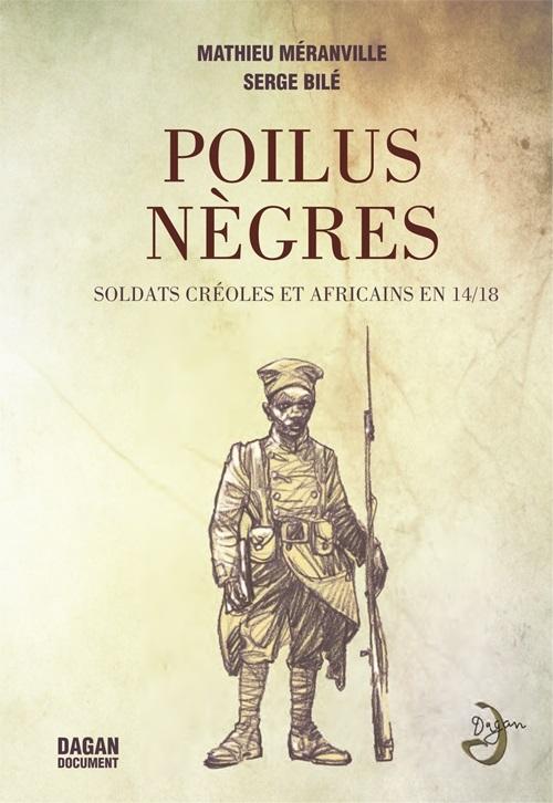 POILUS NEGRES, SOLDATS CREOLES ET AFRICAINS EN 14/18
