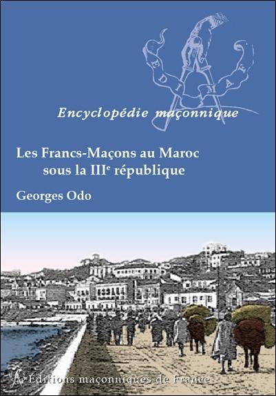 LES FRANCS-MACONS AU MAROC SOUS LA IIIE REPUBLIQUE