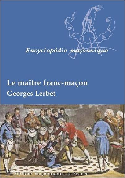 LE MAITRE FRANC-MACON