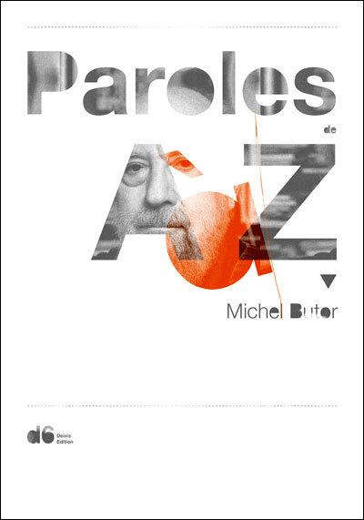 MICHEL BUTOR, PAROLES DE A A Z