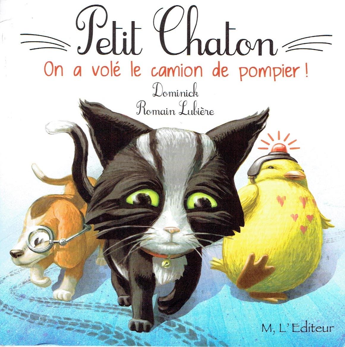 PETIT CHATON - ON A VOLE LE CAMION DE POMPIER !
