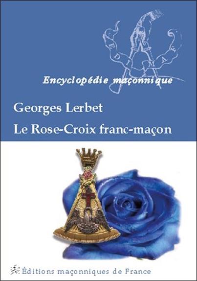 LE ROSE-CROIX FRANC-MACON