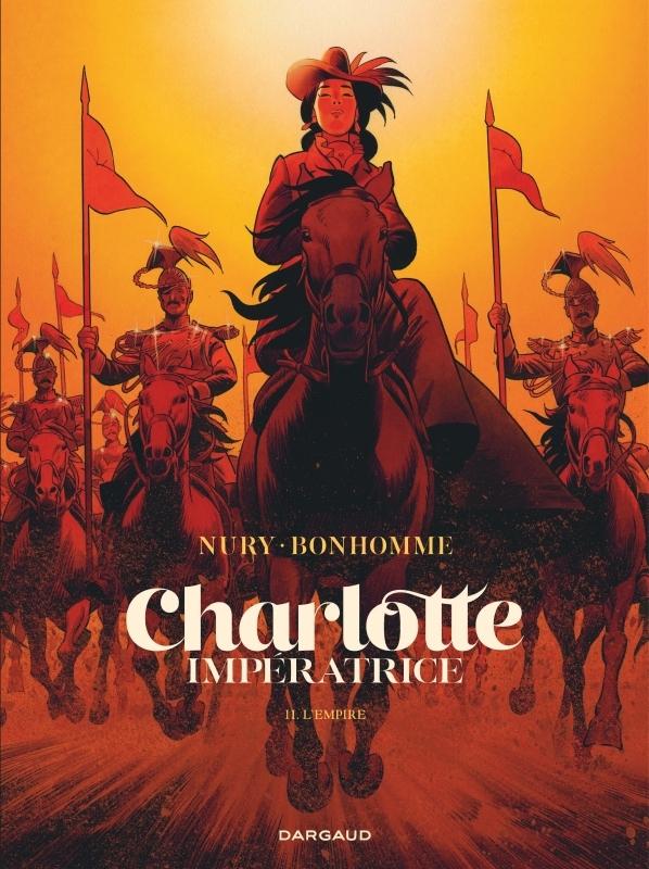 CHARLOTTE IMPERATRICE - TOME 2 : L'EMPIRE