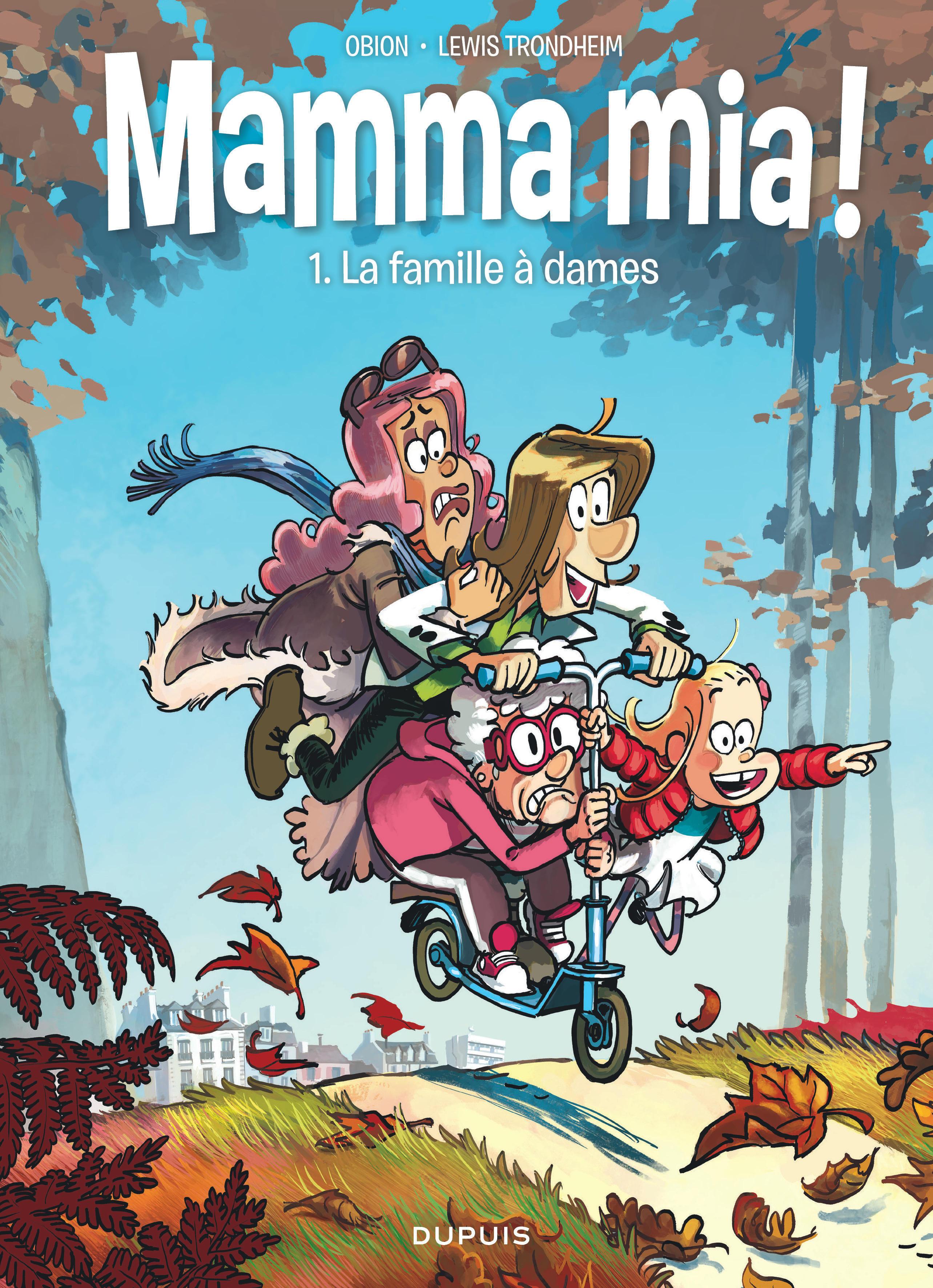 MAMMA MIA ! - TOME 1 - LA FAMILLE A DAMES