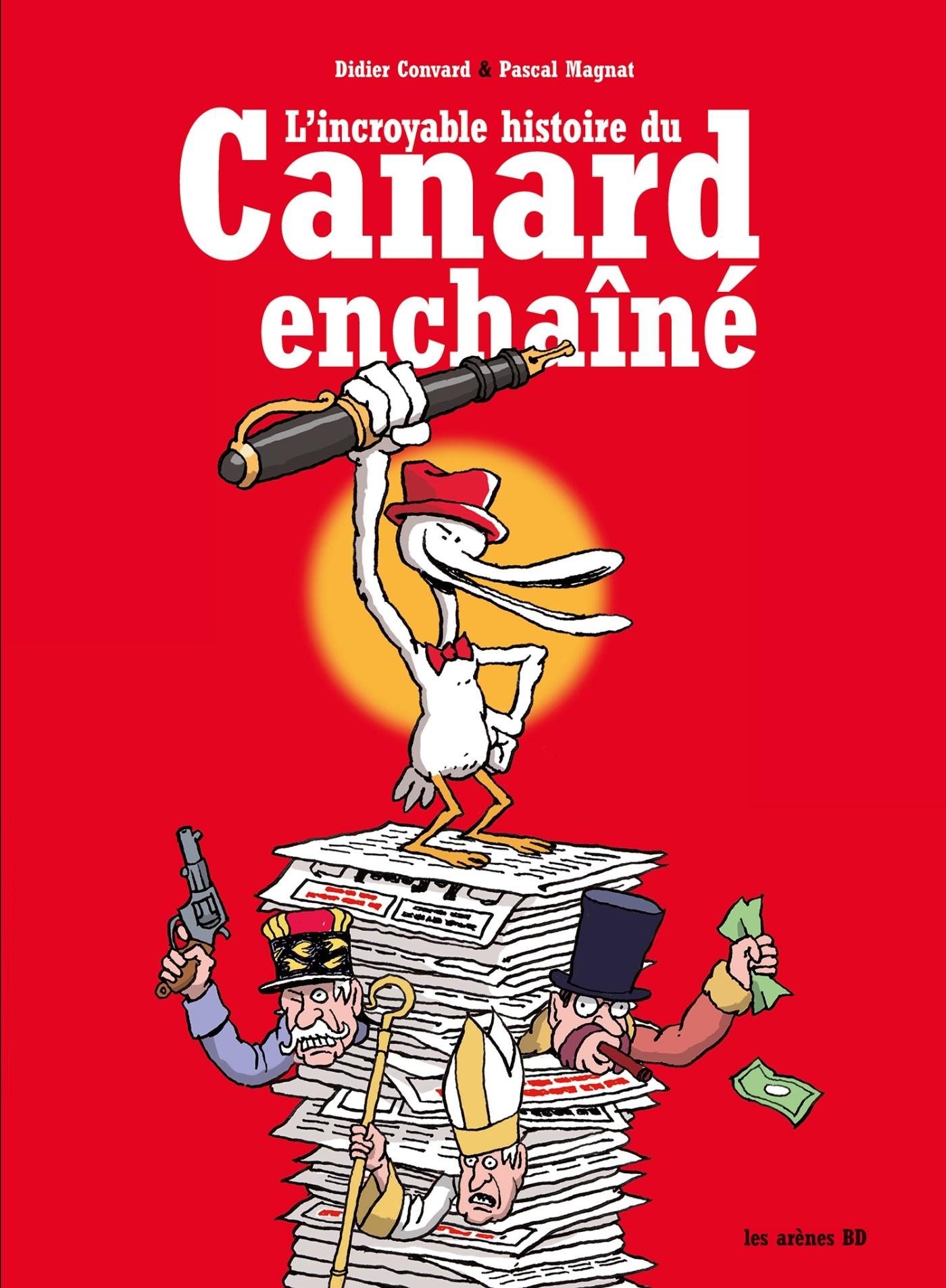 L'INCROYABLE HISTOIRE DU CANARD ENCHAINE (3E ED)